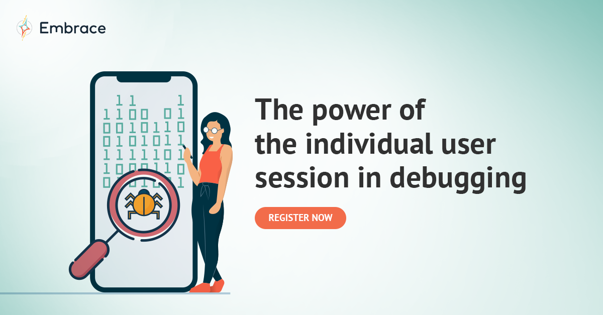 Webinar: The power of the individual user session in debugging