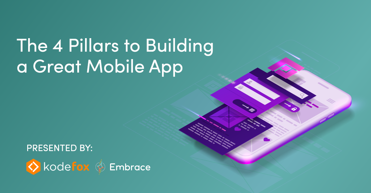 Webinar: The 4 Pillars to Building a Great Mobile App